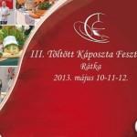 III. Töltött Káposzta Fesztivál Rátka 2013 május 11-12