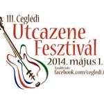 III. Ceglédi Utcazene Fesztivál 2014