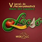 VIII. Miskolci Lecsó- és Pecsenyefesztivál 2019