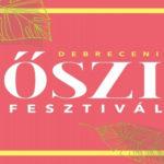 XXI. Debreceni Őszi Fesztivál 2018
