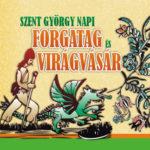 Szent György Napi Forgatag és Virágvásár 2019